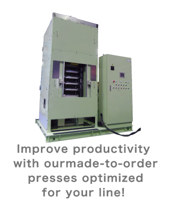 Improve productivity with our made-to-order presses optimized for your line!